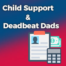 Child Support and Deadbeat Dads