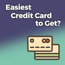 Easiest Credit Card to Get