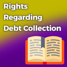 Your Rights Regarding Debt Collection